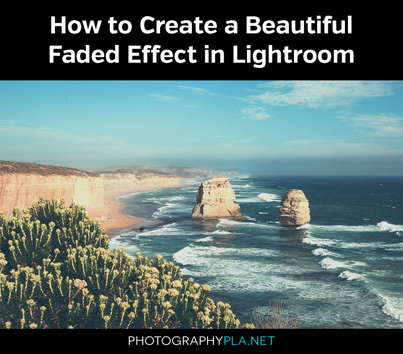 How to Create a Beautiful Faded Effect in Lightroom