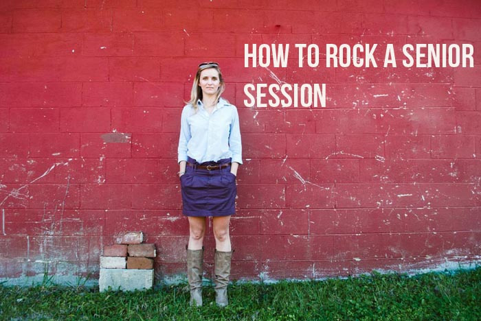 How to Rock a Senior Session