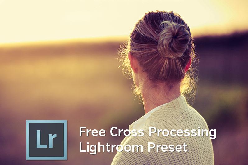 Free Cross Processing Lightroom Preset